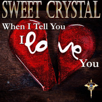 Sweet Crystal - When I Tell You I Love You