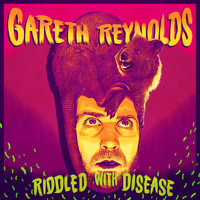 Gareth Reynolds - Riddled with Disease (Explicit)