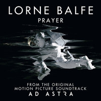 "Lorne Balfe - Prayer (From ""Ad Astra"" Soundtrack)"