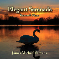 James Michael Stevens - Elegant Serenade - Romantic Piano