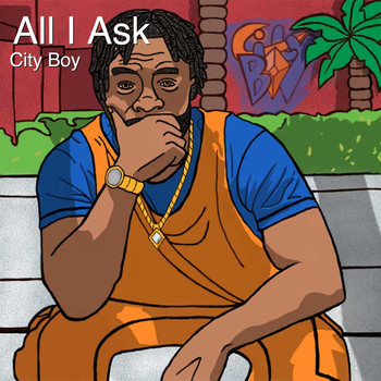 City Boy - All I Ask (Explicit)