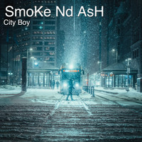 City Boy - Smoke Nd Ash (Explicit)