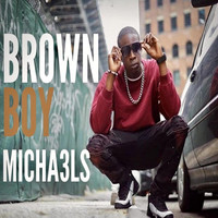 Michaels - Brown Boy (Explicit)