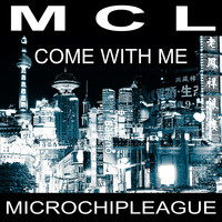 MCL Micro Chip League - Come with Me Remix