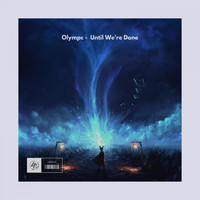 Olympc - Until We're Done