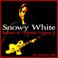 Snowy White - Rarities & Outtakes, Vol. 6