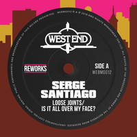 Loose Joints - Is It All Over My Face? (Serge Santiago Reworks)