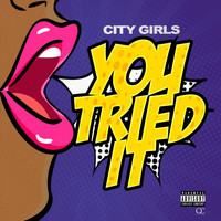 City Girls - You Tried It (Explicit)