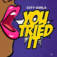 City Girls - You Tried It