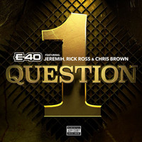 E-40 - 1 Question (Explicit)
