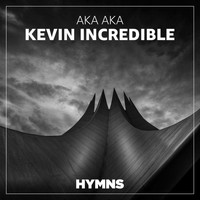 Aka Aka - Kevin Incredible