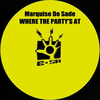 Marquise De Sade - Where the Party's At