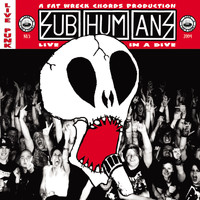 Subhumans - Live in a Dive (Explicit)