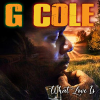 G Cole - What Love Is