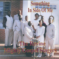The Revine Mighty Gospel Singers - Something Inside of Me