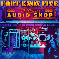 Fort Knox Five - Mcguires Audio Shop