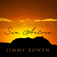 Jimmy Bowen - Single Down in San Antone