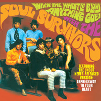 The Soul Survivors - When the Whistle Blows Anything Goes