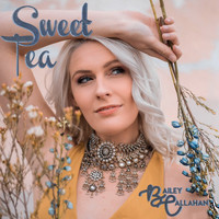 Bailey Callahan - Sweet Tea