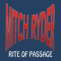 Mitch Ryder - Rite of Passage