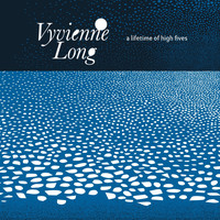 Vyvienne Long - A Lifetime of High Fives (Explicit)