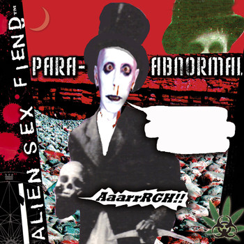Alien Sex Fiend - Para-Abnormal (Explicit)