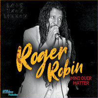 Roger Robin - Mind Over Matter