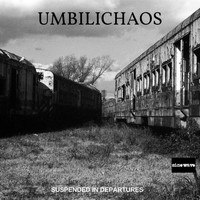 Umbilichaos - Suspended In Departures
