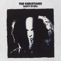 The Christians - Happy in Hell