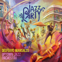 Delfeayo Marsalis & the Uptown Jazz Orchestra - Jazz Party