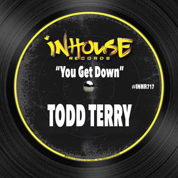 Todd Terry - You Get Down