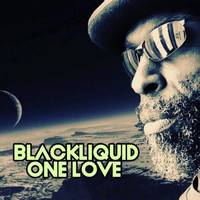 Blackliquid - One Love