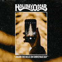 Holiday Oscar - I Heard the Bells on Christmas Day