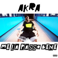 Akra - Me La Passo Bene (Radio Edit) (Explicit)