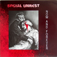 Social Unrest - Now and Forever