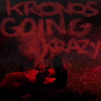 Kronos - Going Krazy (Explicit)