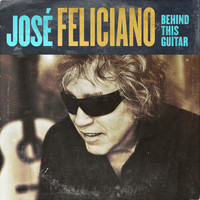 José Feliciano - Behind This Guitar