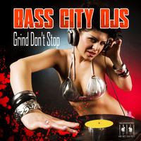 Bass City DJs - Grind Don't Stop