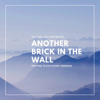 The Chill-Out Orchestra - Another Brick in the Wall (The Pink Floyd Cover Versions)