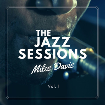 Miles Davis - The Jazz Sessions, Vol. 1