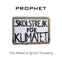 Prophet - The Ballad of Greta Thunberg