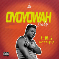 Big Star - Oyoyowah Baby (Explicit)
