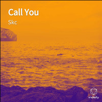 SKC - Call You