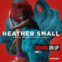 Heather Small - Moving On Up (Part 1)