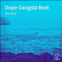 Decibel - Dope Gangsta Beat
