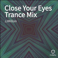 JJMILLON - Close Your Eyes (Trance Mix)