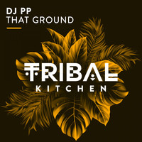 DJ PP - That Ground