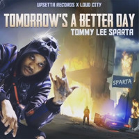 Tommy Lee Sparta - Tomorrow's a Better Day