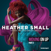Heather Small - Moving on Up (Part 2)