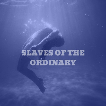 Kxng Seal - Slaves Of The Ordinary